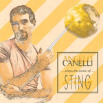 Angelo Canelli plays the Music of Sting