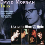 David Morgan Trio Live at the Blue Note
