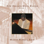 Marcus Roberts New Orleans Meets Harlem