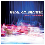 Scan-Am Quartet Atlantic Bridges